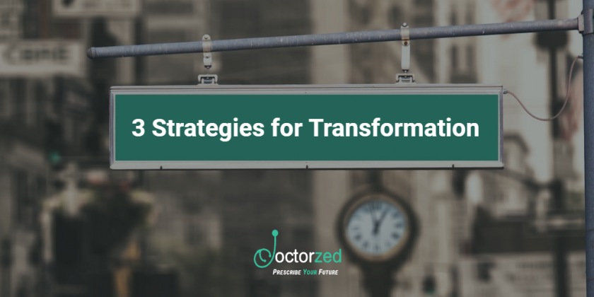 3 Strategies for Transformation