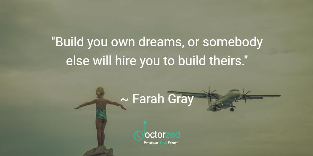 build your own dreams - Farrah Gray