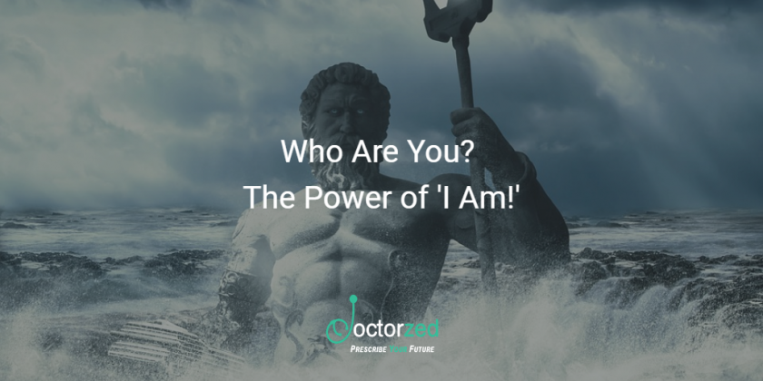Who Are You? The Power of 'I Am!'