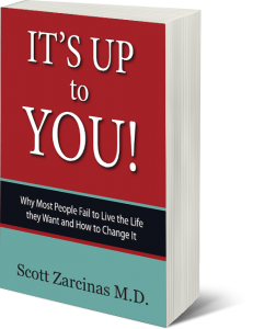 It's Up to You! by Dr. Scott Zarcinas