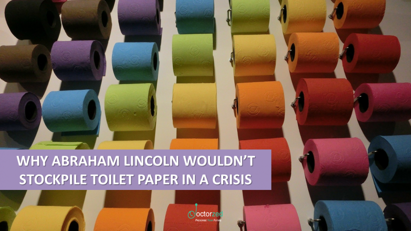 Why Abraham Lincoln Wouldn't Stockpile Toilet Paper In A Crisis