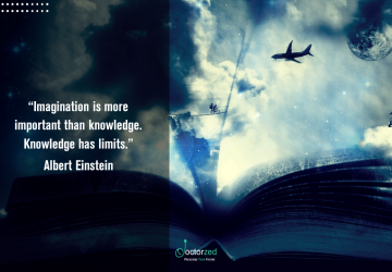 Imagination is more important than knowledge - Albert Einstein
