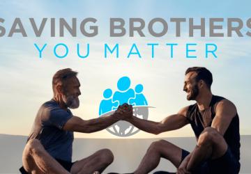 Saving Brothers: You Matter
