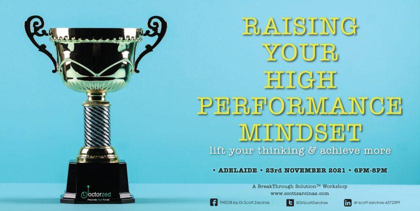 Raising Your High Performance Mindset Nov 21